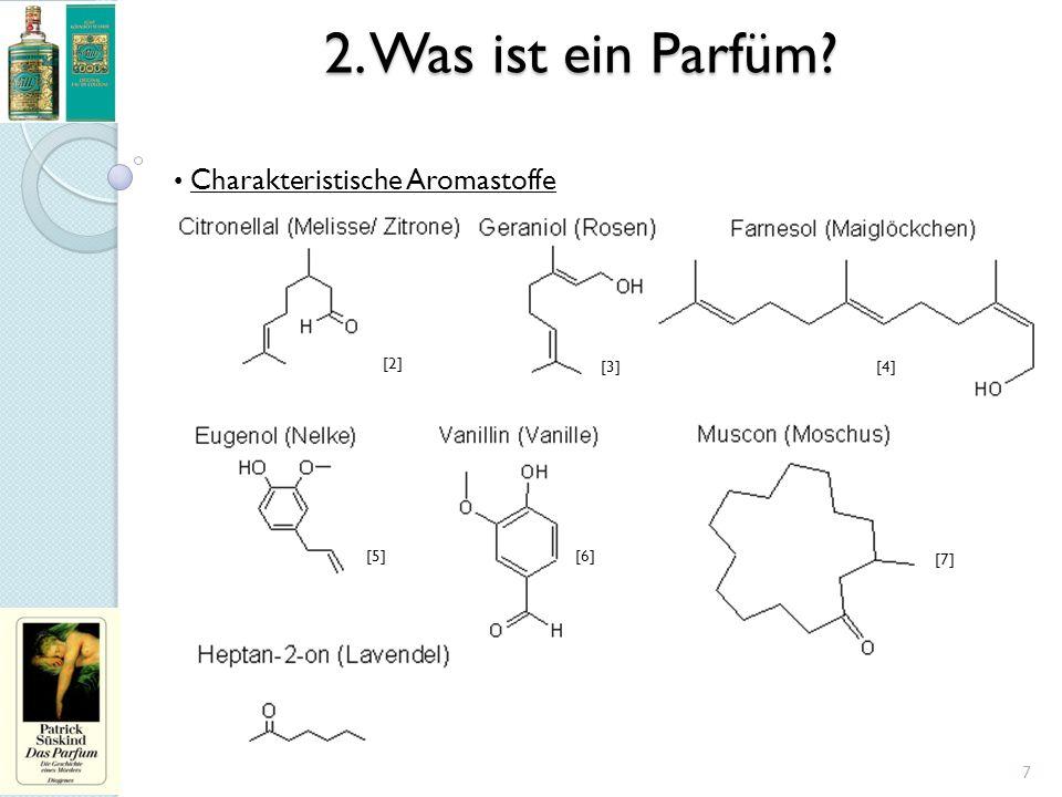 2. Was ist ein Parfüm Charakteristische Aromastoffe [2] [3] [4] [5]